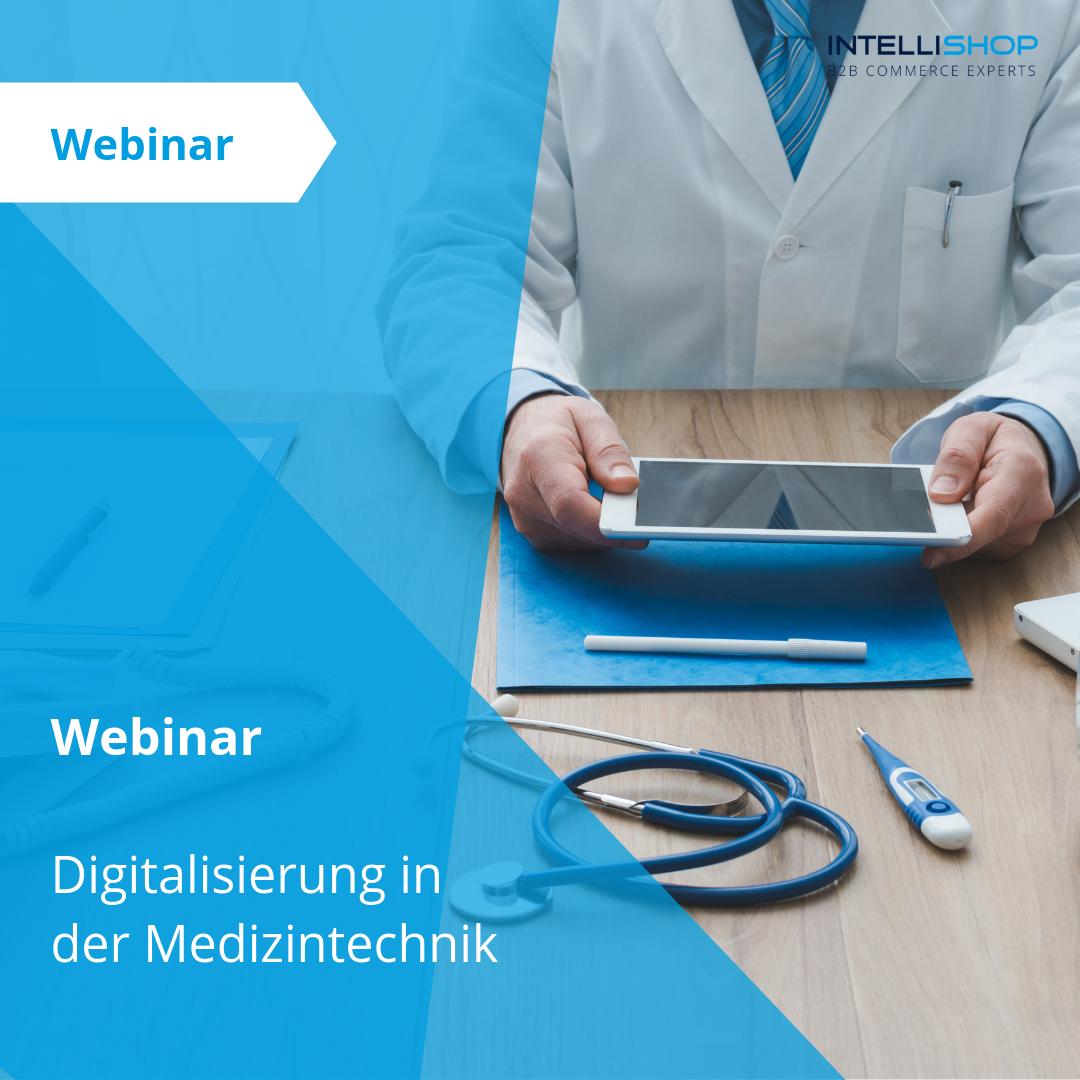 Webinar: Digitalisierung in der Medizintechnik
