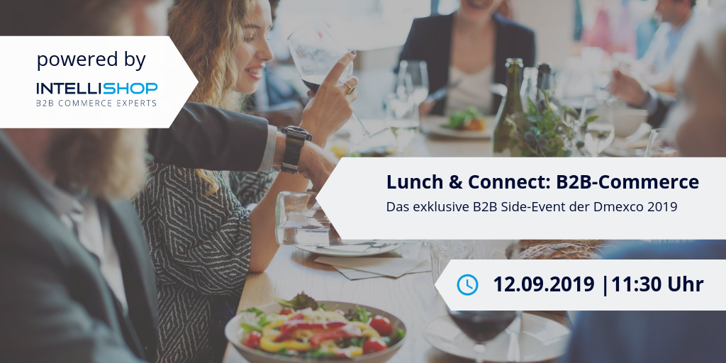 Lunch & Connect: B2B-Commerce - Das exklusive B2B Side-Event der Dmexco 2019