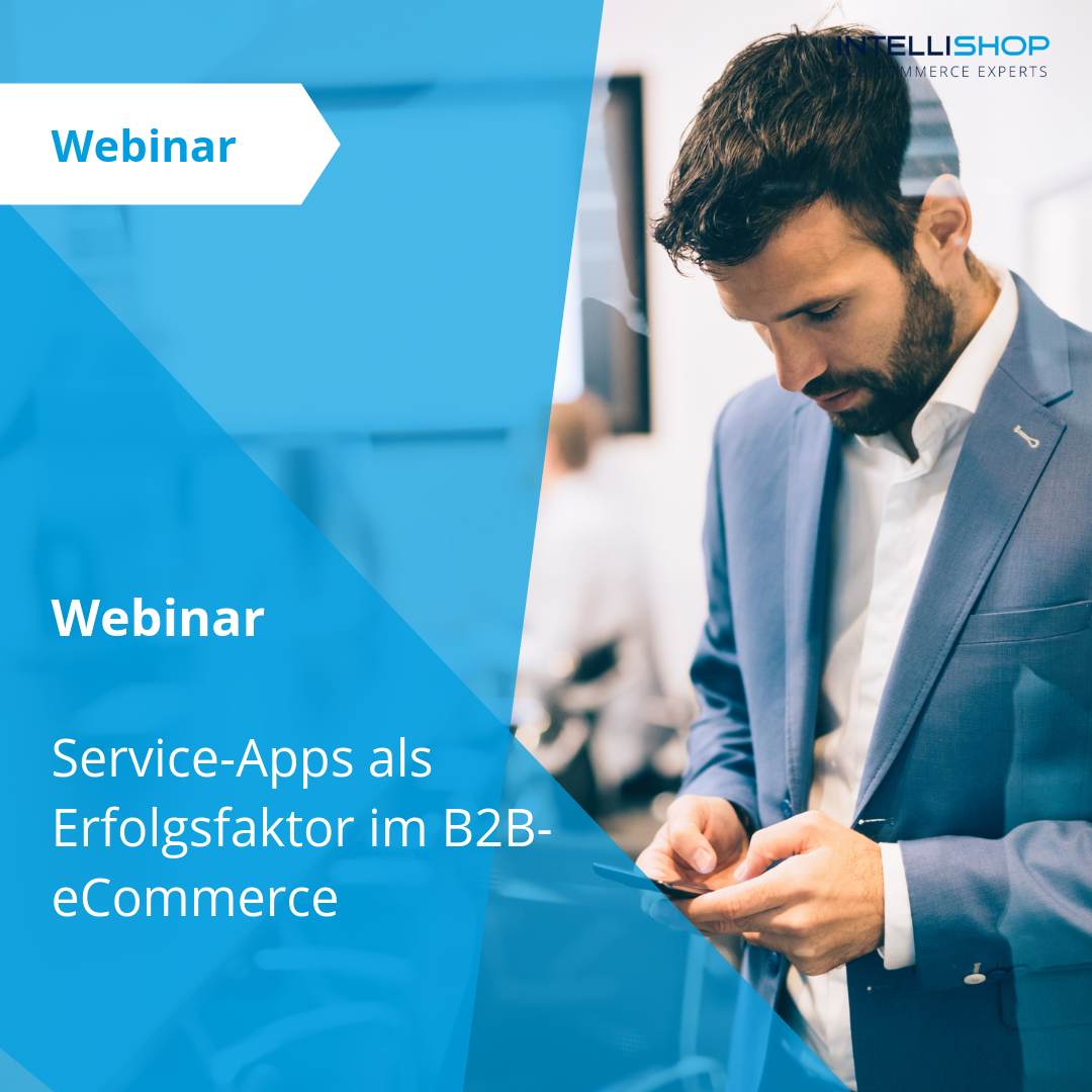 Webinar: Service-Apps als Erfolgsfaktor im B2B-eCommerce
