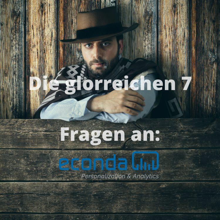 """""""Die glorreichen 7 Fragen an: econda GmbH"""""""