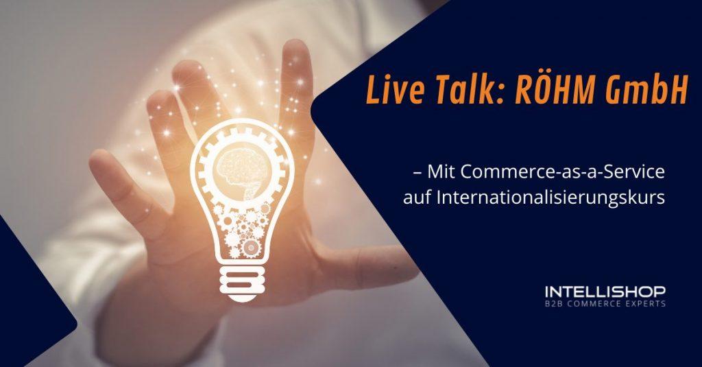Hand mit einer Glühbirne davor mit der Überschrift Live-Talk: RÖHM GmbH