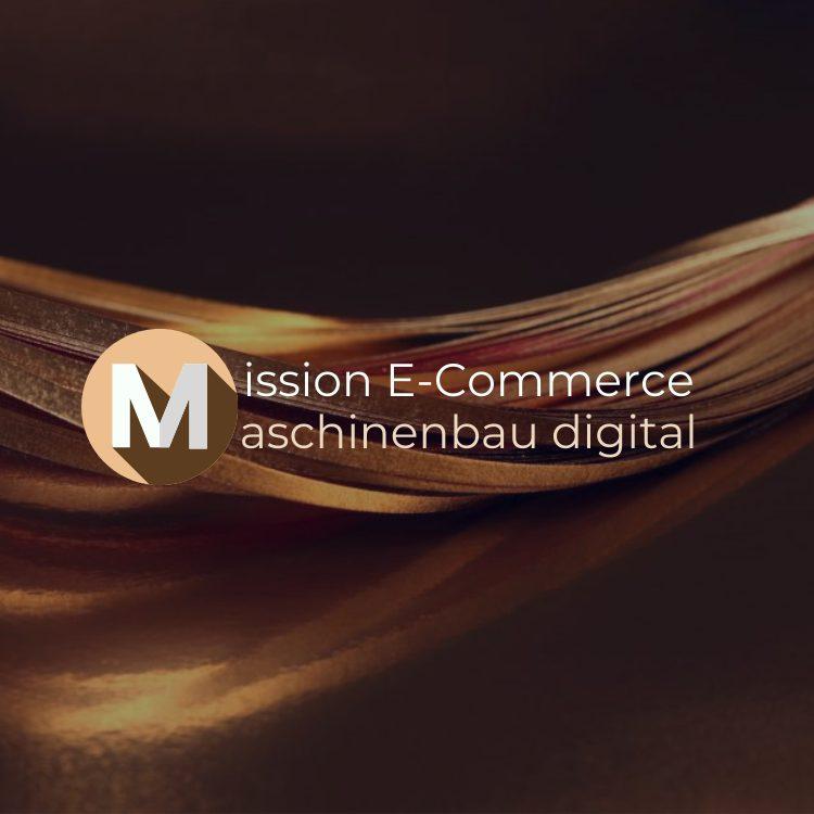 Presse Mission E-Commerce Maschinenbau digital